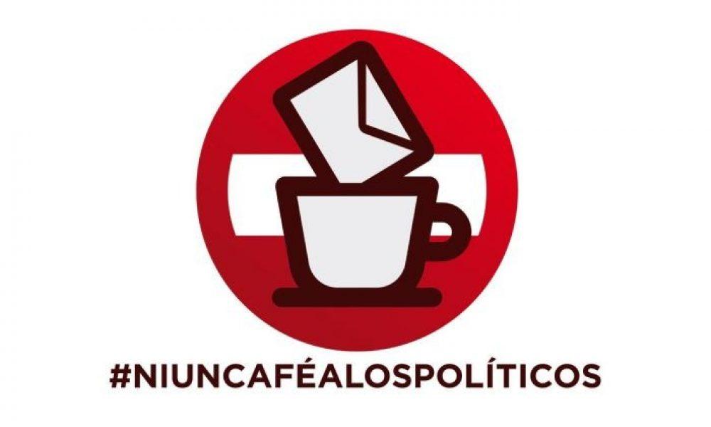 Ni un café a los políticos.